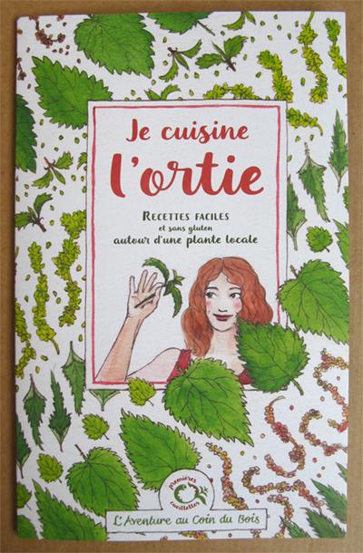 """Dépliant """"Je cuisine l'ortie"""" - textes : Caroline Calendula - illustrations : Linaigrette"""