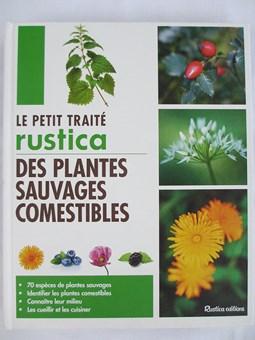 Le Petit Traité Rustica des Plantes Sauvages Comestibles, par Caroline Calendula, Christophe Monplaisir, Laurent Stubbe
